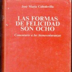 Livres d'occasion: LAS FORMAS DE FELICIDAD SON OCHO. CABODEVILLA, JOSÉ Mª. ED. BAC BIBLIOTECA AUTORES CRISTIANOS.TAPA D. Lote 199998701