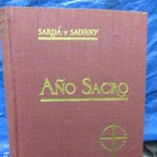 Libros de segunda mano: AÑO SACRO. FÉLIX SARDÁ Y SALVANY. . Lote 200187457