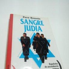 Libros de segunda mano: SANGRE JUDÍA. PERE BONNÍN. ESPAÑOLES DE ASCENDECIA HEBREA Y ANTISETIMISMO CRISTIANO. 1998.. Lote 226772220