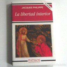 Livros em segunda mão: LA LIBERTAD INTERIOR - LIBRO JACQUES PHILIPPE - PATMOS - RELIGIÓN CRISTIANA CIRCUNSTANCIAS ADVERSAS. Lote 201165765