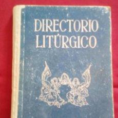 Libros de segunda mano: DIRECTORIO LITURGICO - SECCION FEMENINA DE F.E.T. Y DE LAS J.O.N.S - AÑO 1955. Lote 201346155