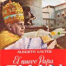 Libros de segunda mano: GALTER, ALBERTO - EL NUEVO PAPA : JUAN XXIII. Lote 201837108