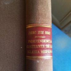 Libros de segunda mano: INDEPENDENCIA CONSTANTE DE LA IGLESIA HISPANA Y NECESIDAD DE NUEVO CONCORDATO JUDAS JOSÉ ROMO 1843. Lote 202253045