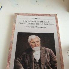 Libros de segunda mano: G-ALM63 LIBRO ENSEÑANZAS DE LOS PRESIDENTES DE LA IGLESIA: WILFORD WOODRUFF. Lote 202764556