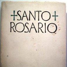 Livros em segunda mão: ESCRIVÁ DE BALAGUER, JOSÉ Mª - SANTO ROSARIO - MADRID 1945 - ILUSTRADO. Lote 202850973