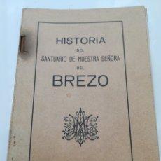 Libros de segunda mano: HISTORIA DEL SANTUARIO DE NUESTRA SEÑORA DEL BREZO 1939. Lote 202970952