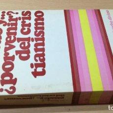 Libros de segunda mano: PASADO Y PORVENIR DEL CRISTIANISMO - M LEGAUT- VERBO DIVINO / R202. Lote 202998493