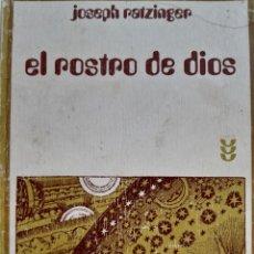 Libros de segunda mano: EL ROSTRO DE DIOS MEDITACIONES SOBRE EL AÑO LITURGICO JOSEPH RATZINGER SIGUEME SALAMANCA 1983. Lote 203620812