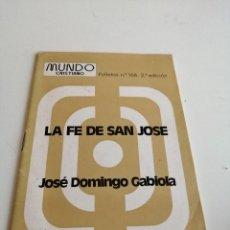 Libros de segunda mano: G-1 LIBRO LA FE DE SAN JOSE JOSE DOMINGO GABIOLA. Lote 204380600