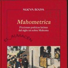 Libros de segunda mano: MAHOMETRICA. FICCIONES POÉTICAS LATINAS SEL SIGLO XII SOBRE MAHOMA (CSIC 2015) RETRACTILADO. Lote 204686240