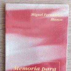 Libros de segunda mano: MEMORIAS PARA LA ESPERANZA ** MIGUEL FERNÁNDEZ BLANCO. Lote 204690097