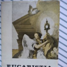 Libri di seconda mano: EUCARISTÍA MONSEÑOR ARAMBURU OBISPO DE WUHU 1964. Lote 204694145
