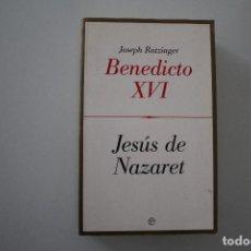 Libros de segunda mano: BENEDICTO XVI - JESUS DE NAZARET. Lote 204755761