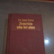 Libri di seconda mano: DOM COLUMBA MARMION - JESUCRISTO VIDA DEL ALMA. CUARTA EDICIÓN 1948. Lote 204798715