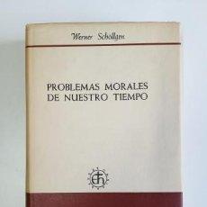 Libros de segunda mano: PROBLEMAS MORALES DE NUESTRO TIEMPO.- WERNER SCHÖLLGEN (1962). Lote 205394467