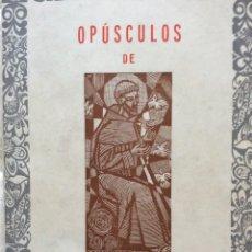 Libros de segunda mano: OPÚSCULOS DE S. FRANCISCO DE ASSIS. POR F. FÉLIX LOPES, 1968. Lote 205559742