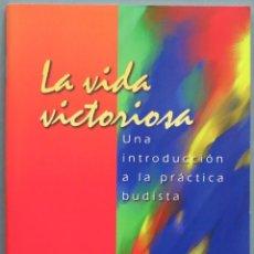 Libros de segunda mano: LA VIDA VICTORIOSA. UNA INTRODUCCION A LA PRACTICA BUDISTA. Lote 205598922