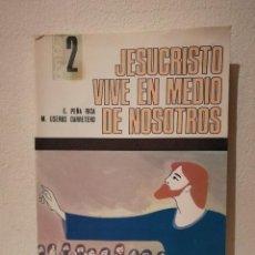 Libros de segunda mano: LIBRO - JESUCRISTO VIVE EN MEDIO DE NOSOTROS - RELIGION - PEÑA RICA-PPC- USEROS CARRETERO - AÑO 1968. Lote 205753137