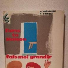 Libros de segunda mano: LIBRO - DANS TA MAISON FAIS MOI GRANDIR- RELIGION - EN FRANCES - ANDRE POLAERT - ODILE DUBUISSON. Lote 205753177