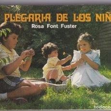 Libros de segunda mano: LA PLEGARIA DE LOS NIÑOS - ROSA FONT FUSTER, DOMINICA DE LA ANUNCIATA. Lote 205805737