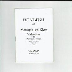 Libros de segunda mano: ESTATUTOS DEL MONTEPIO DEL CLERO VALENTINO DE PREVISIÓN SOCIAL. VALENCIA MARZO 1988.. Lote 205827518