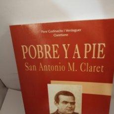Libros de segunda mano: POBRE Y A PIE: SAN ANTONIO M. CLARET. Lote 205832648