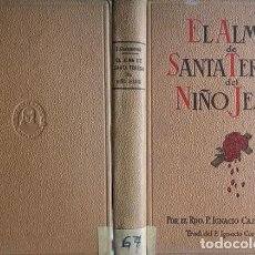 Libros de segunda mano: CASANOVAS, IGNACIO. EL ALMA DE SANTA TERESA DEL NIÑO JESÚS. 1942.. Lote 205842027