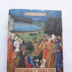 Libros de segunda mano: FANTASMAS Y APARECIDOS EN LA EDAD MEDIA - CLAUDE LECOUTEUX,TAPA BLANDA,MEDIEVALIA. Lote 205844527
