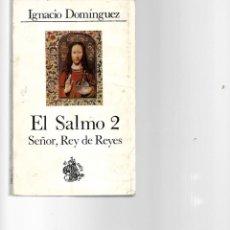 Libros de segunda mano: LIBRO DE IGNACIO DOMINGUEZ EL SALMO 2 SEÑOR REY DE REYES 1977. Lote 205852273