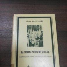 Livres d'occasion: LA SEMANA SANTA DE SEVILLA. ISIDORO MORENO NAVARRO. 1982.. Lote 205882916
