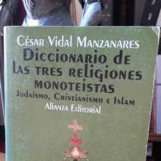 Livres d'occasion: MANZANARES: DICCIONARIO DE LAS TRES RELIGIONES MONOTEISTAS. JUDAISMO, CRISTIANISMO E ISLAM.. Lote 205898303