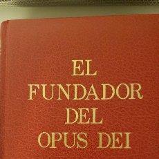 Libros de segunda mano: EL FUNDADOR DEL OPUS DEI. ANDRÉS VÁZQUEZ DE PRADA. 1983. Lote 206250523