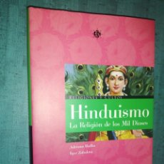 Libros de segunda mano: A. BIELBA - I. ZABALETA - HINDUISMO, LA RELIGIÓN DE LOS MIL DIOSES. Lote 206288780