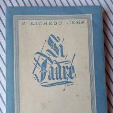Libros de segunda mano: SÍ, PADRE. P. RICARDO GRAF. ED ATENAS 1943. Lote 206521000