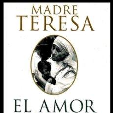 Libros de segunda mano: MADRE TERESA DE CALCUTA. EL AMOR MAS GRANDE. PROLOGO THOMAS MOORE.. Lote 206529527