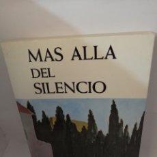 Libros de segunda mano: MÁS ALLÁ DEL SILENCIO: RESPUESTA CRISTIANA AL MISTERIO DEL DOLOR. Lote 206520945