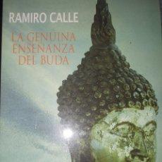 Libros de segunda mano: LA GENUINA ENSEÑANZA DEL BUDA RAMIRO CALLE. Lote 206532656