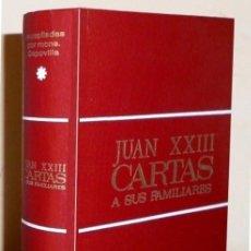 Libros de segunda mano: JUAN XXIII. CARTAS A SUS FAMILIARES. PAPA. IGLESIA. RELIGION. EPISTOLARIO. LORIS CAPOVILLA.. Lote 206541333