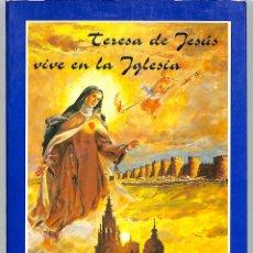 Libros de segunda mano: TERESA DE JESÚS VIVE EN LA IGLESIA - MARCELO GONZÁLEZ MARTÍN - AUTOR-EDITOR 111. Lote 206544503