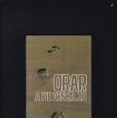 Libros de segunda mano: ORAR A PIE DESCALZO - MAZARIEGOS & BOTANA - CENTRO VOCACIONAL LA SALLE 1984. Lote 206802485