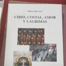 Libros de segunda mano: SEMANA SANTA SEVILLA, CIRIO COSTAL AMOR Y LAGRIMAS.- - MARIA SAN JOSE.-. Lote 206803518