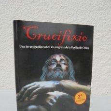 Libros de segunda mano: CRUCIFIXIO. LAUREANO BENITEZ GRANDE CABALLERO. JOSE ANTONIO BENITEZ GRANDE CABALLERO. SEKOTIA 2016. Lote 206814495