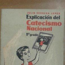 Libros de segunda mano: EXPLICACION DEL CATECISMO NACIONAL 1º GRADO POR JULIO HERRERA LOPEZ ESCUELA ESPAÑOLA 1963. Lote 207078356