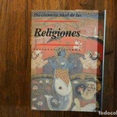 Libros de segunda mano: DICCIONARIO DE LAS RELIGIONES. GIOVANNI FILORAMO. EDITORIAL AKAL.. Lote 207145308