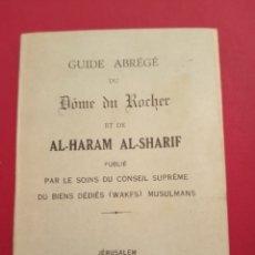 Libros de segunda mano: GUIDE ABREGE DU DOME DE ROCHER ET DE AL-HARAM AL-SHARIF. 1962 JERUSALEM. Lote 207337915