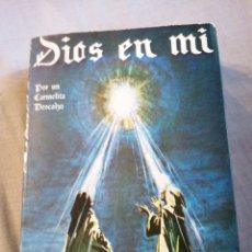 Libros de segunda mano: DIOS EN MI POR UN CARMELITA DESCALZO CONSTA DE 836 PÁGINAS. Lote 207454081