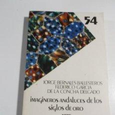 Libros de segunda mano: IMAGINEROS ANDALUCES DE LOS SIGLOS DE ORO JORGE BERNALES BALLESTEROS FEDERICO GARCIA DE LA CONCHA. Lote 207484822