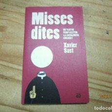 Libros de segunda mano: MISSES DITES, DE XAVIER SUST. LIBRO EN CATALAN. NUEVO. Lote 207761091