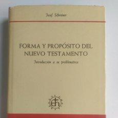 Libros de segunda mano: FORMA Y PROPOSITO DEL NUEVO TESTAMENTO. INTRODUCCIÓN A SU PROBLEMÁTICA - JOSEF SCHREINER - HERDER. Lote 207769297