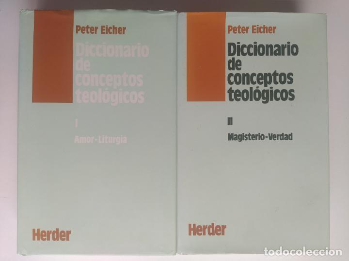 DICCIONARIO DE CONCEPTOS TEOLÓGICOS TOMOS I Y II COMPLETA - PETER EICHER - HERDER (Libros de Segunda Mano - Religión)